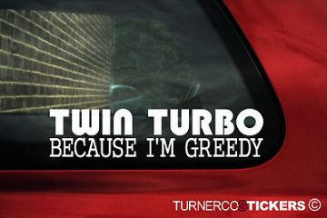 'Twin Turbo, Because I'm Greedy' sticker / decal,for Toyota Supra RZ mk4 / mark IV, Twin Turbo